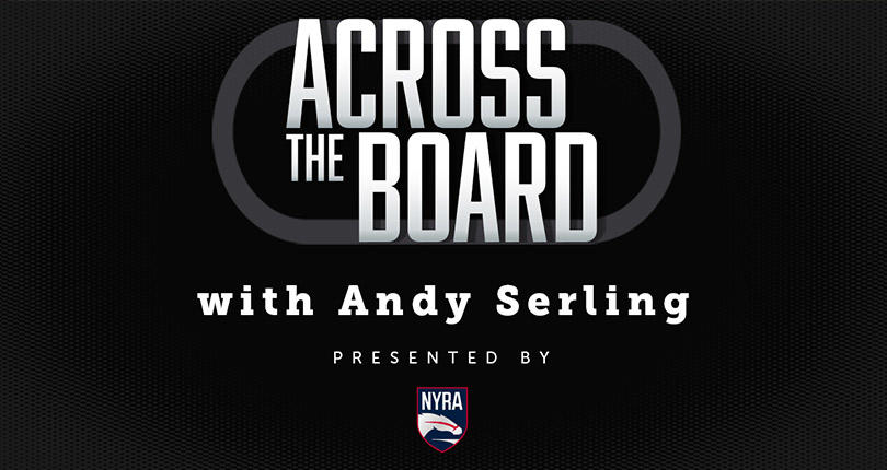 Across the Board with Andy Serling Episode 24: Belmont Stakes Racing Festival Recap with David Arago